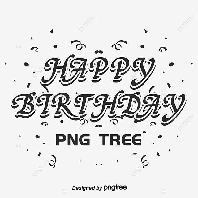 happy birthday vector happy birthday happy birthday wordart png rh pngtree com happy birthday vector free happy birthday vector illustration