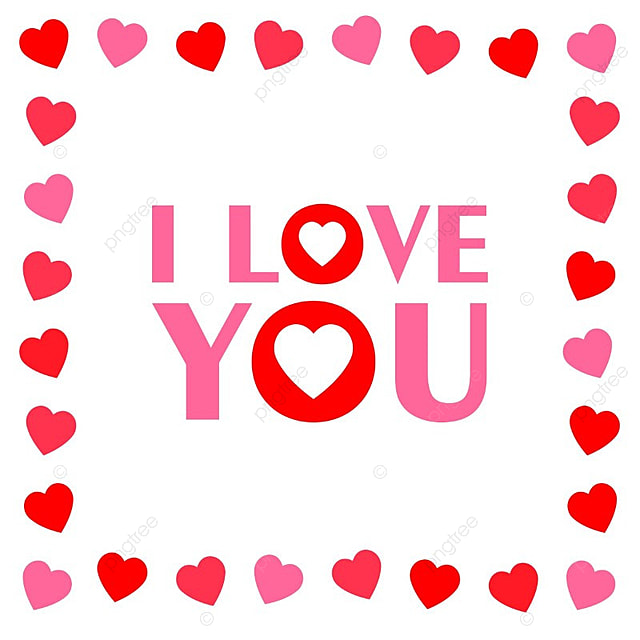 I Love You With Hearts Frame, Love Vector, Frame Vector, Happy PNG ...