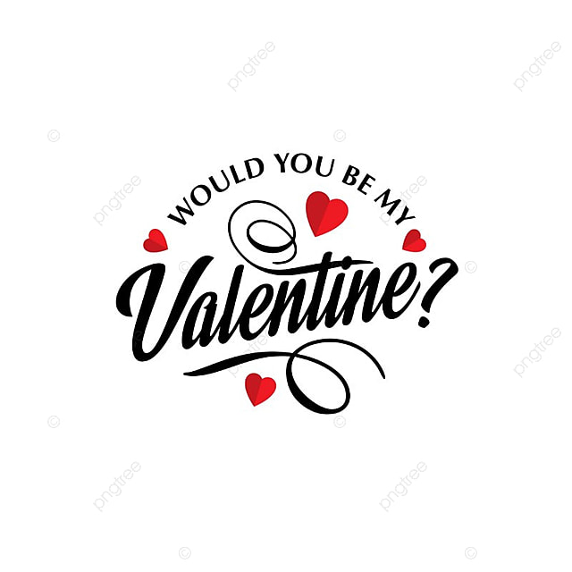 Would You Be My Valentine Vector Valentine S Day Heart Png And