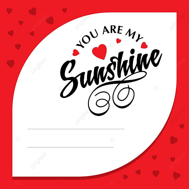 You Are My Sunshine Card With Red Hearts Frame Card Vector Frame