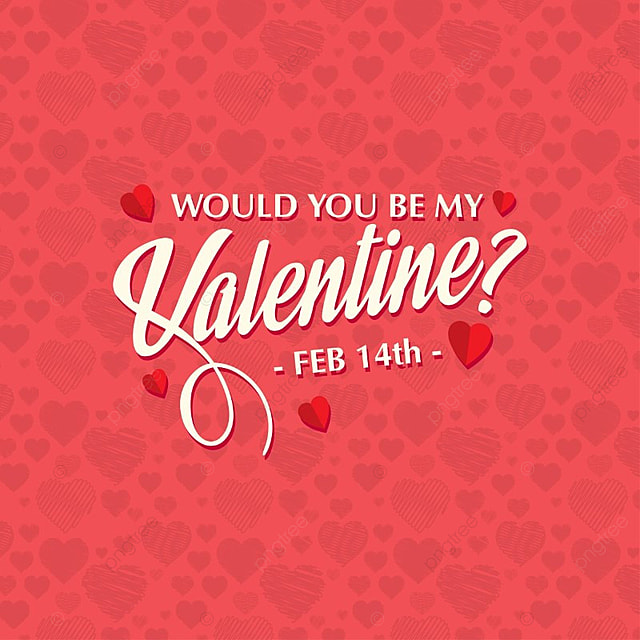 Would You Be My Valentine With Hearts Pattern, Text, Type, Typography Free  PNG And Vector