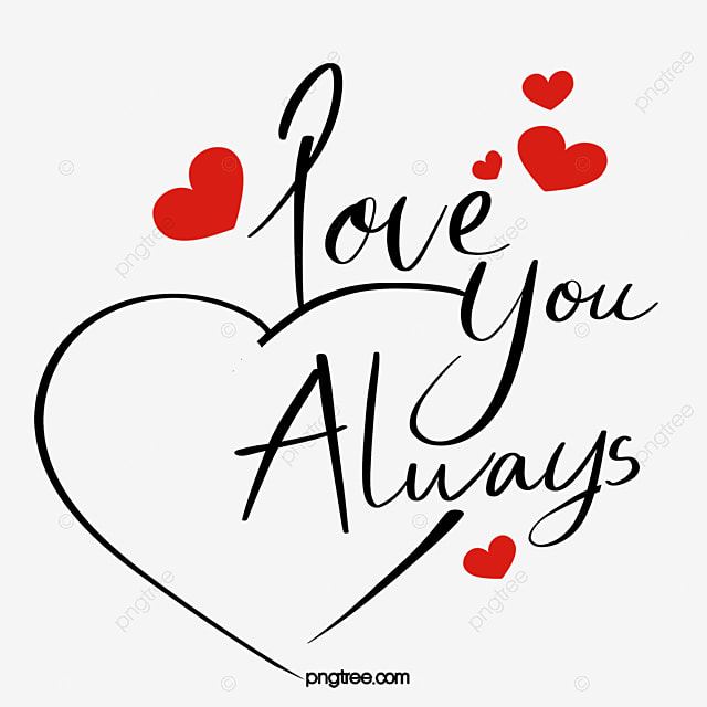 Love You Always Love Valentines Day Valentine Png And