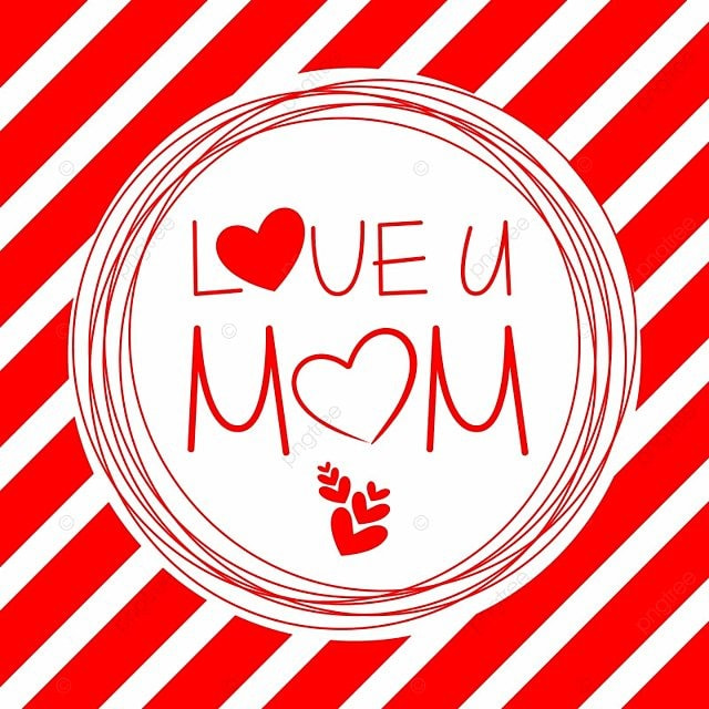 Love You Mom Typography Love Mom Mothers Day Png And Vector For