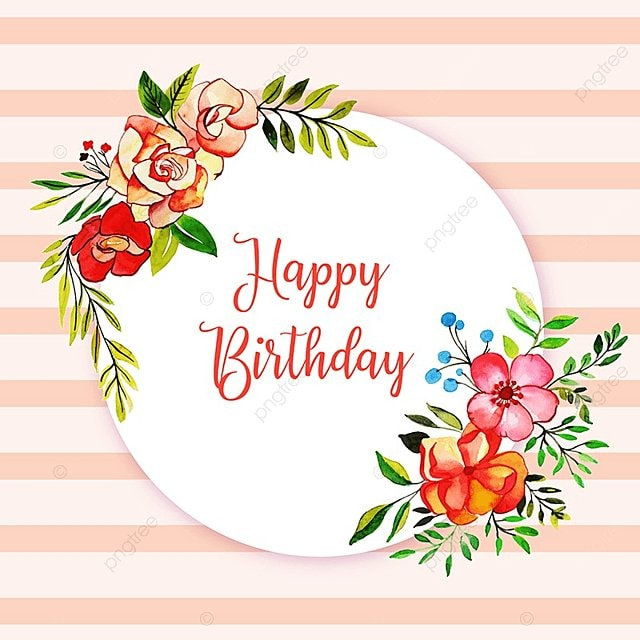 Watercolor Floral Happy Birthday Frame Background, Watercolor, Color ...