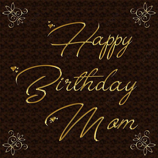 Joyeux Anniversaire Maman Or Effet Maquette Fichier Png
