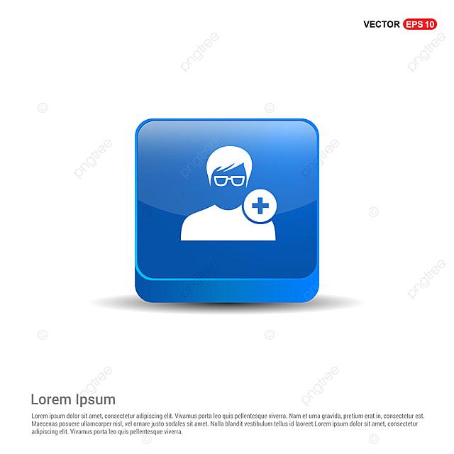 4c6423007 Añadir Icono Del Usuario 3D Botón Azul Añadir Admin Avatar PNG y ...