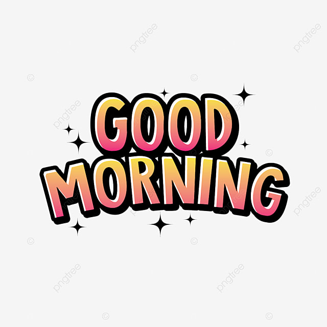 Cute Good Morning Typography 3d Abstract Background Png And