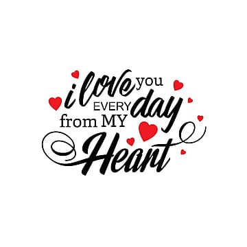 i love you every day from my heart typographic, Valentine's, 14, Feb PNG and Vector
