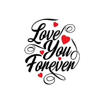 Love you forever typographic card, Text, Type, Typography PNG and Vector