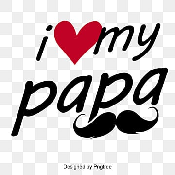 Fathers day png images vector and psd files free - I love you daddy download ...