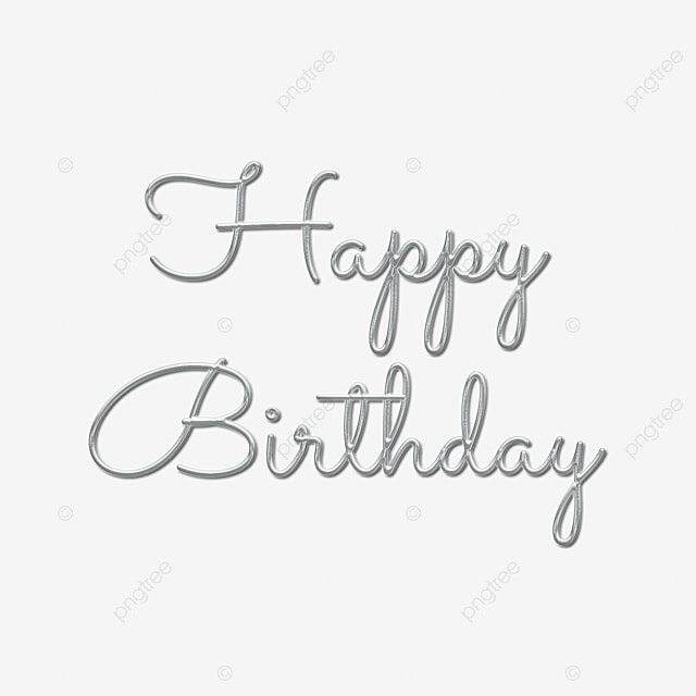 Silver Happy Birthday Wordart 3d Handwritten Calligraphy