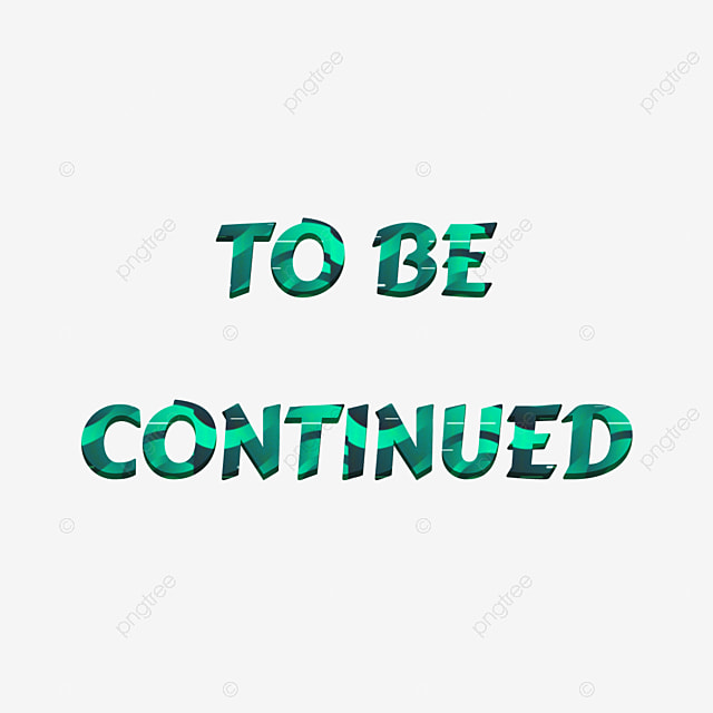 Green To Be Continued Png Line Abstract Text Font Effect Psd For Free Download All content is available for personal use. https pngtree com freepng green to be continued png line abstract text 5119011 html