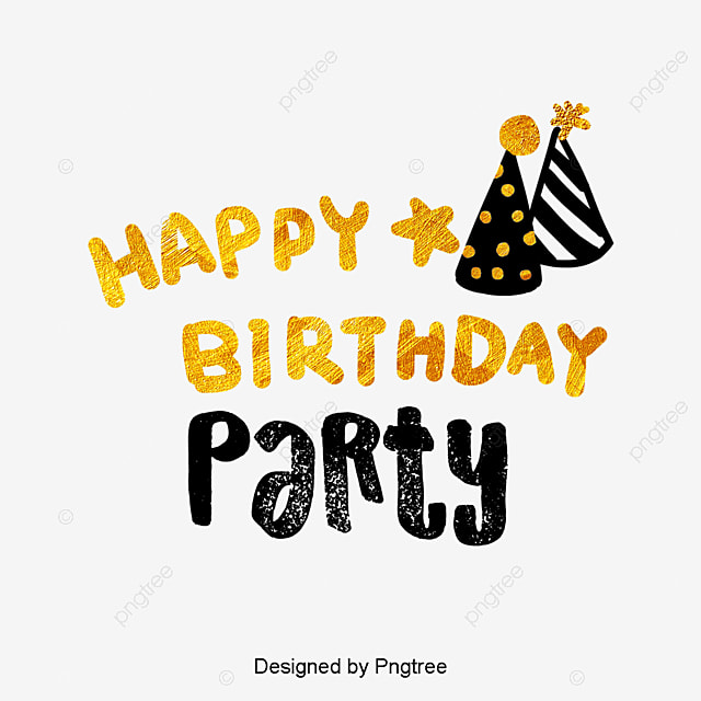 Hand Painted Font Design For Celebrating Birthday Hat Party With Color Gold Foil