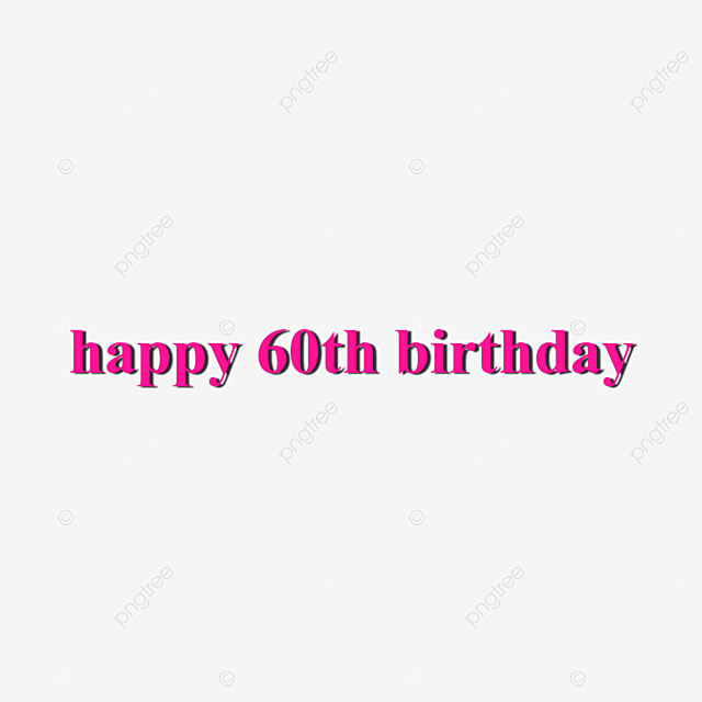 Pink Happy 60th Birthday Png 3d Calligraphy Text Effect
