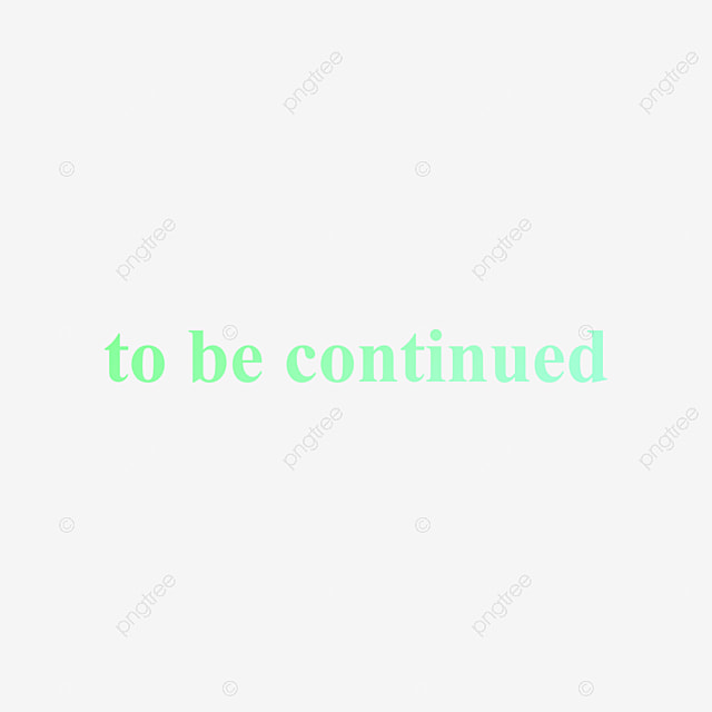 Green To Be Continued Png Gradient Blue Green Calligraphy Font Effect For Free Download Large collections of hd transparent to be continued png images for free download. pngtree