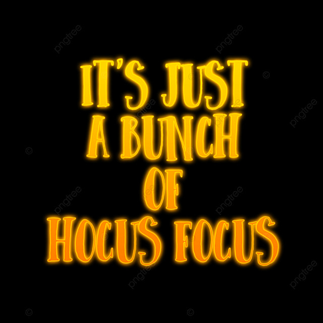 Funny Halloween Quotes It S Just A Bunch Of Hocus Focus Text