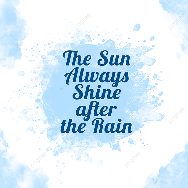 Motivational Quotes Saying The Sun Always Shine After The ...