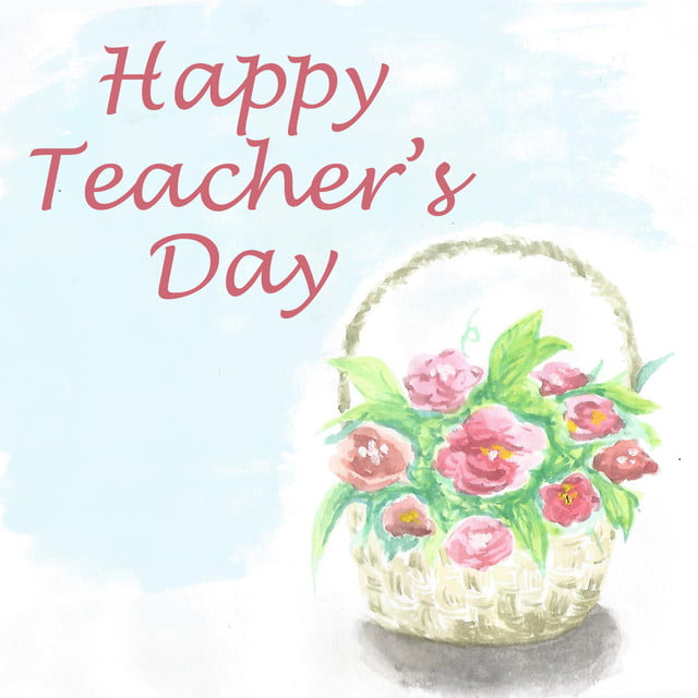 Happy Teacher S Day Greeting Card Watercolor Basket Flower Png Transparent Clipart Image And Psd File For Free Download