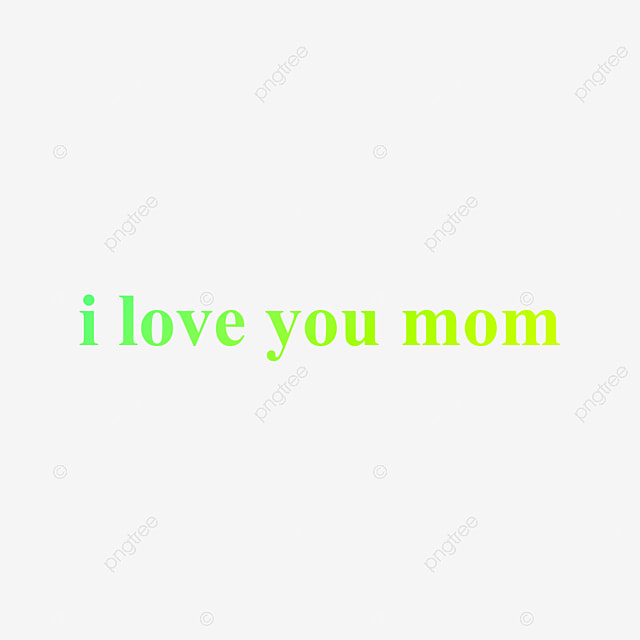 Vert Je Taime Maman Png Pente Vert Dherbe Conception De