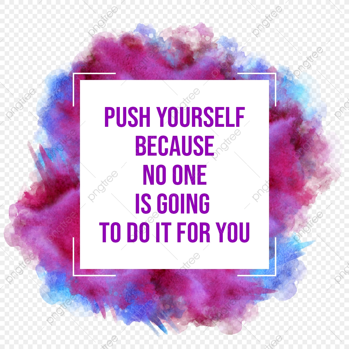 Abstract Frame Background With Inspirational Quotes Saying Push
