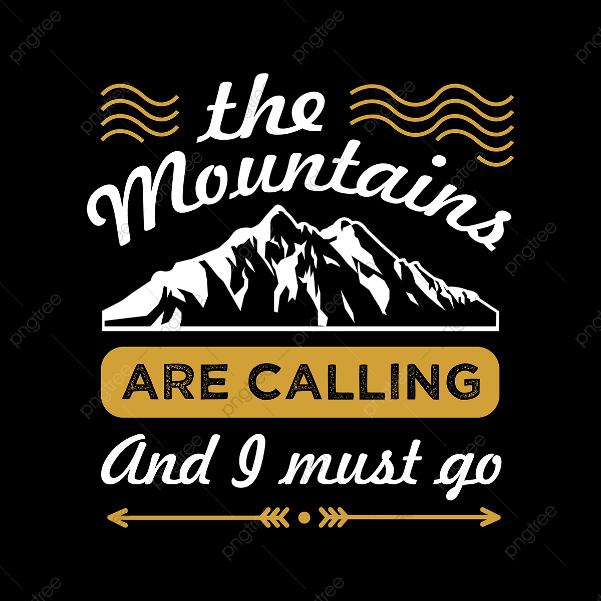 The Mountains Are Calling And I Must Go Quote Travel Adventure