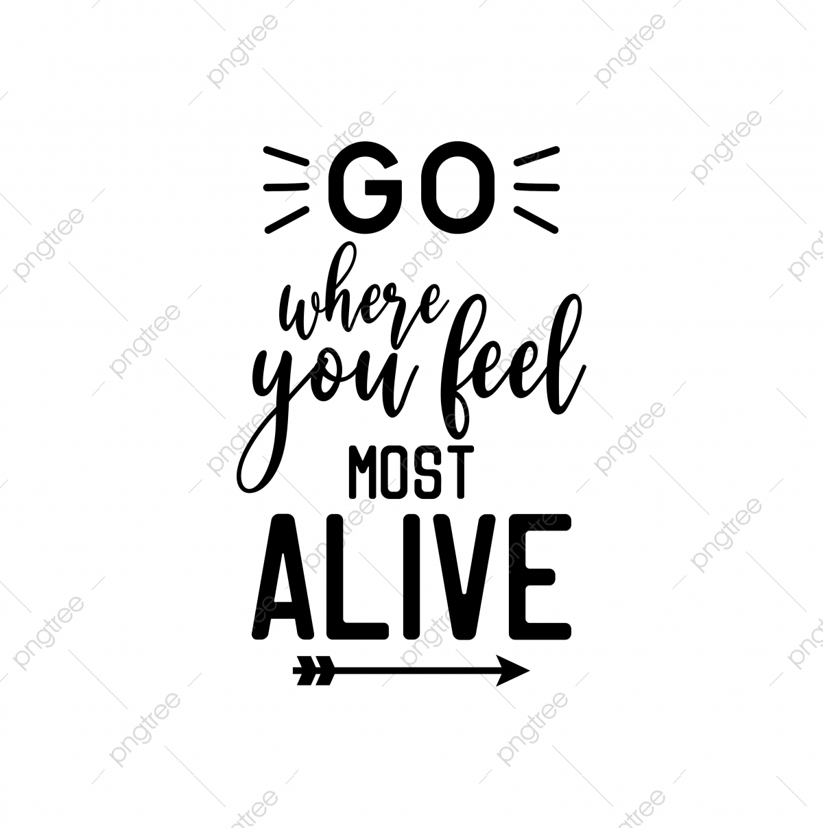 Adventure Quote Lettering Typography Go Where You Feel Most Alive Quote Icons Go Icons Adventure Icons Png And Vector With Transparent Background For Free Download