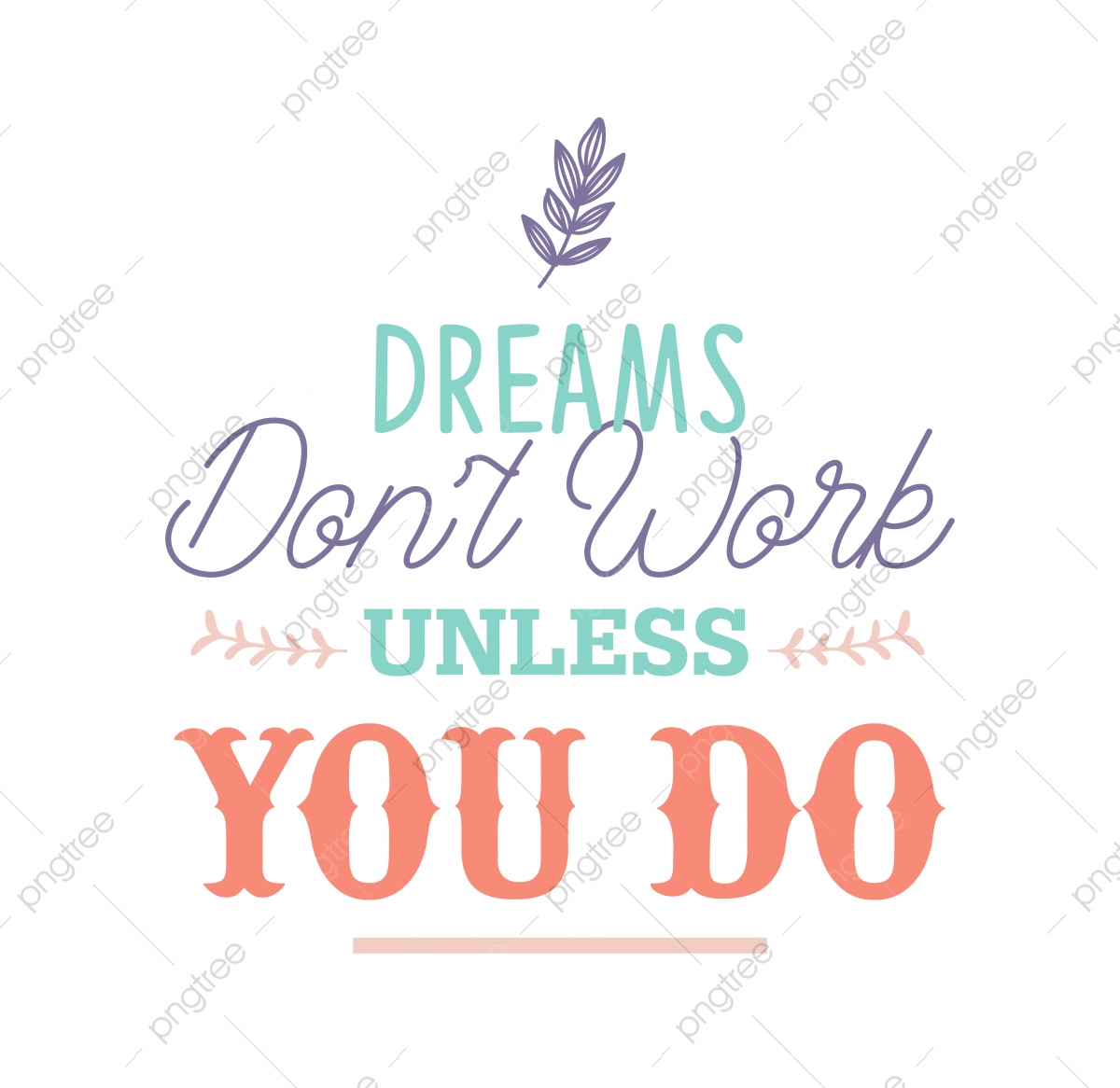 Motivational Quote Dreams Don T Work Unless You Do Font Effect Eps For Free Download