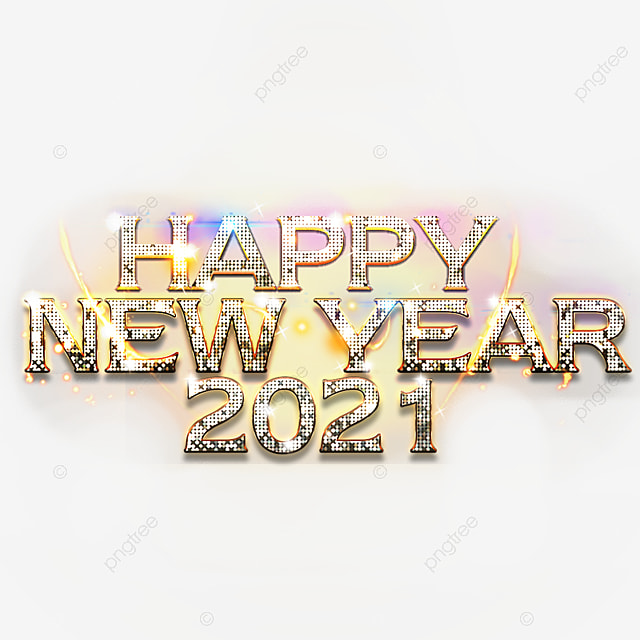 Happy New Year 2021 2021 Happy New Year Png Transparent Clipart Image And Psd File For Free Download