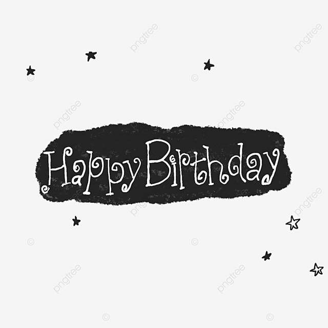 Happy Birthday Black And White Letters Happy Birthday English Alphabet Black And White Png Transparent Clipart Image And Psd File For Free Download