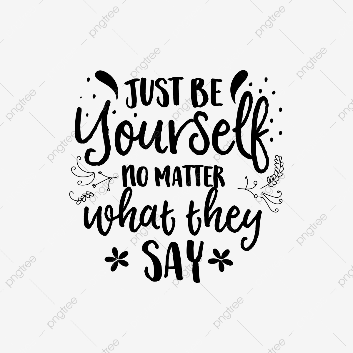 Inspirational Quotes T Shirt Design Svg Png Just Be Yourself Typography Quotes Design Png And Vector With Transparent Background For Free Download