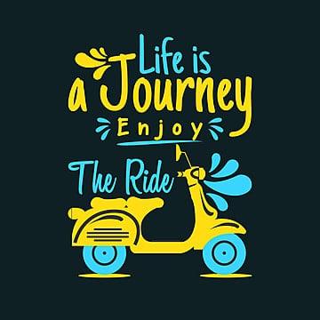 life is a journey enjoy the trip Tipofaz