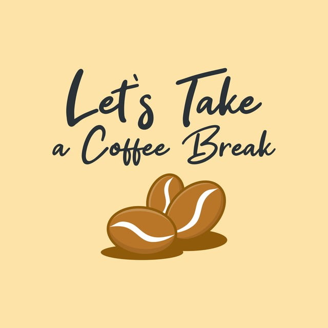 Coffee Take Away Illustration: Let Us Take A Coffee Break, Poster, Typography, Coffee PNG