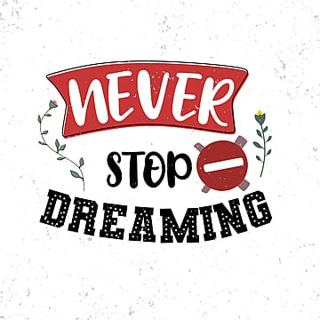 Free Download Never Stop Dreaming Quote Typography Vector