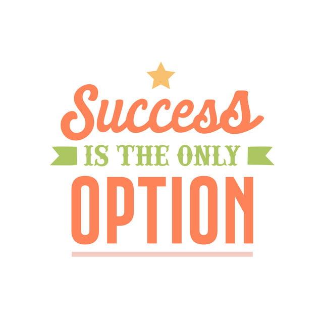 Citação Motivacional O Sucesso é A única Opção Efeito De