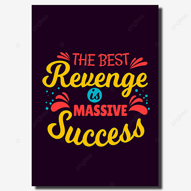 Best Inspirational Motivation Quotes Saying The Best Revenge