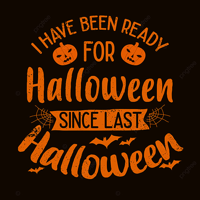 Funny Saying About Halloween Quotes I Have Been Ready For