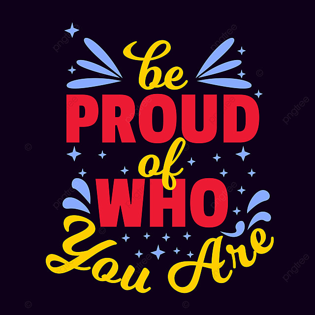 Motivation Quotes Saying Be Proud Of Who You Are Best ...