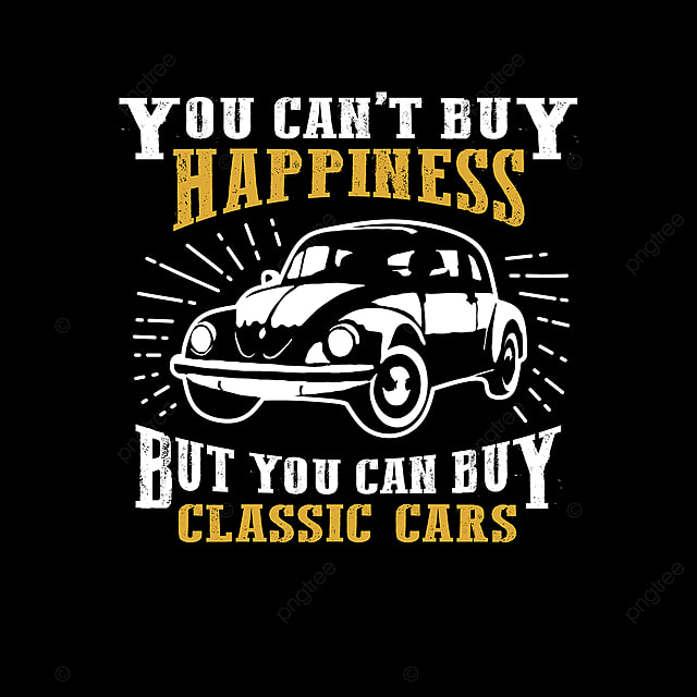 classic car quote and saying best for print design quotes hippie