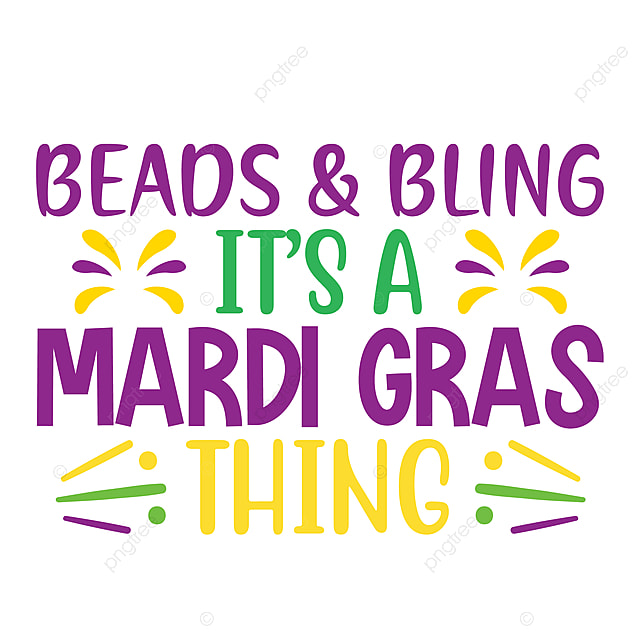 Beads Bling It S A Mardi Gras Thing Mardi Gras Mardi Gras T