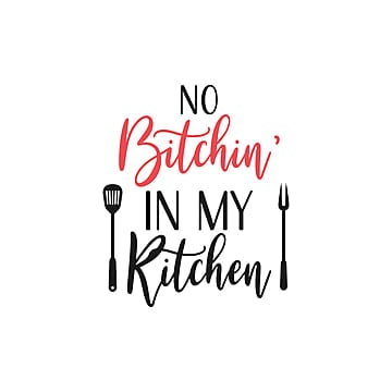 Kitchen Is My Favorite Vacation Destination Lettering Quote Typography Hospital Medical Best Png And Vector With Transparent Background For Free Download
