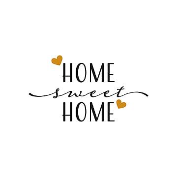 дом цитата надписи типография дом милый дом, домашние иконки, дом иконы, иконки цитаты PNG ресурс рисунок и векторное изображение