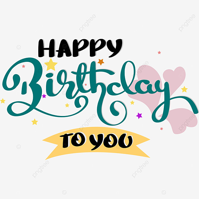 Happy Birthday To You Text Lettering Handwritten, Happy
