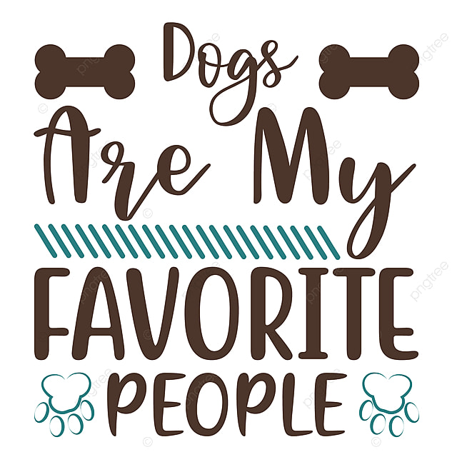 Dogs Are My Favorite People Dog Tshirt Design Dog Carnival Design Dog Cloth Design Dog Tshirt Png And Vector With Transparent Background For Free Download
