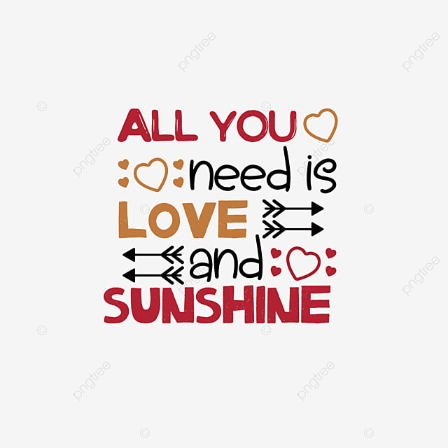All You Need Is Love And Sunshine Art Word Svg Font Effect Eps For Free Download