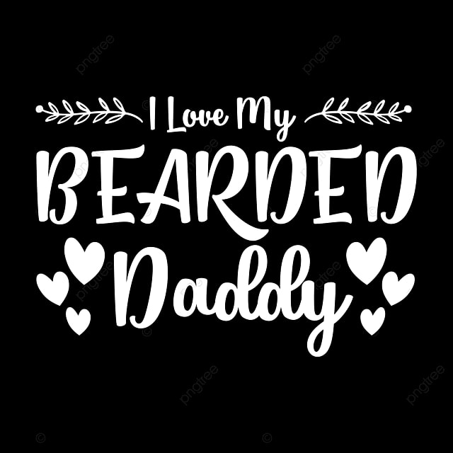 I Love My Bearded Daddy Bundle Svg Dad Bundle Dad Svg Png And Vector With Transparent Background For Free Download