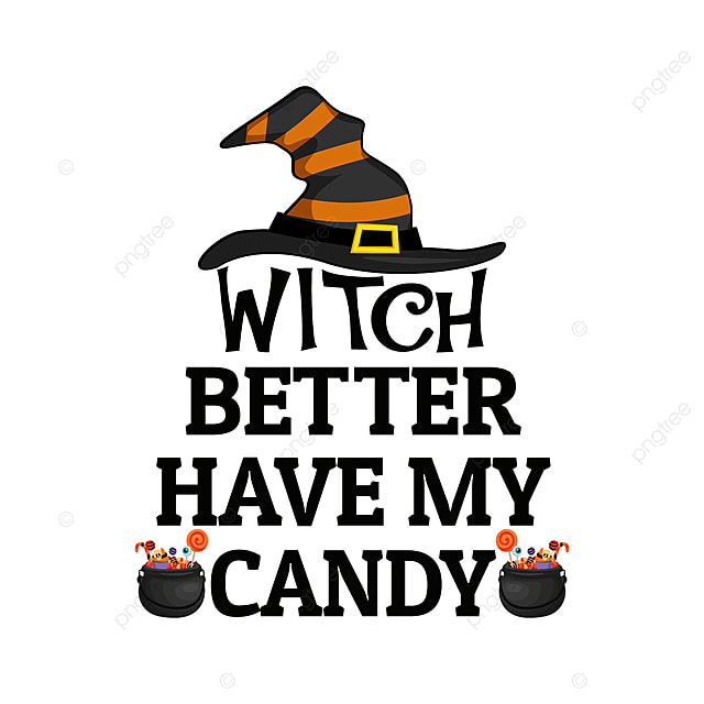 Witch Better Have My Candy Sticker For Social Media Content Vector Hand Drawn Illustration Design Bubble