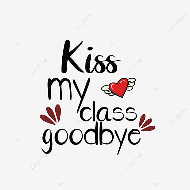 Hand Painted Love Kiss My Class Goodbye Simple Phrase Svg Font Effect Eps For Free Download