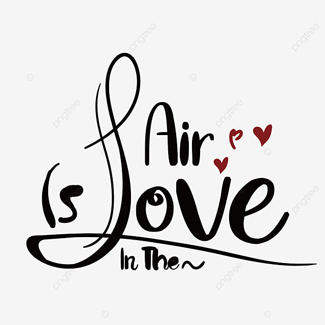 The Air Is Filled With Love Svg Font Effect Eps For Free Download