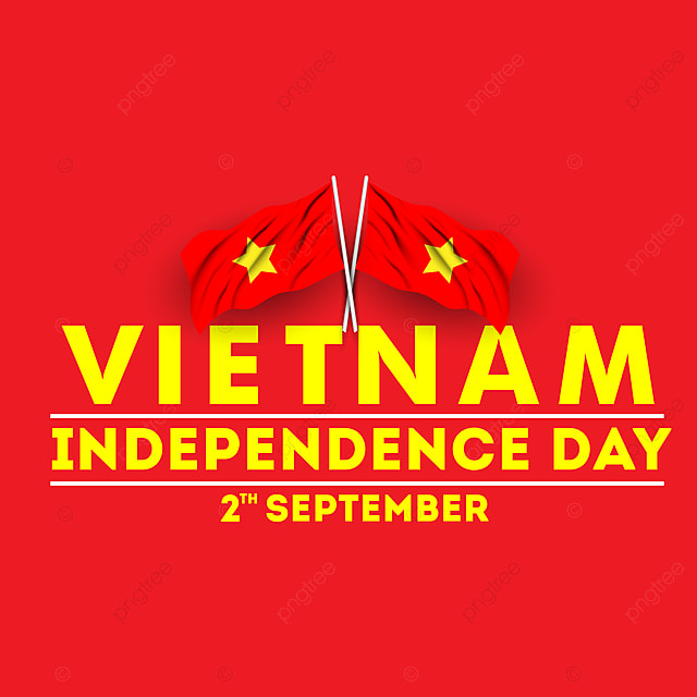 Happy Independence Day For Vietnam With Waving Flag Vietnam Independence Day Waving Flag Png And Vector With Transparent Background For Free Download