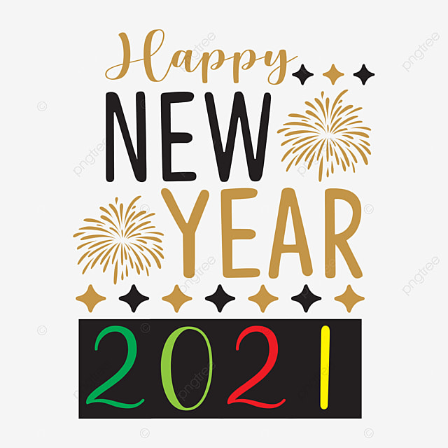 happy new year 2021 new year s six bowls 2021 on new year t shirt design png and vector with transparent background for free download https pngtree com freepng happy new year 2021 5502552 html